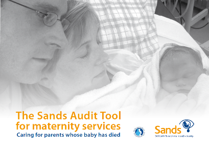 The Sands Audit Tool for maternity services: Caring for parents whose baby has died