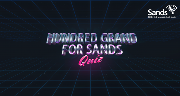 100 grand for Sands quiz